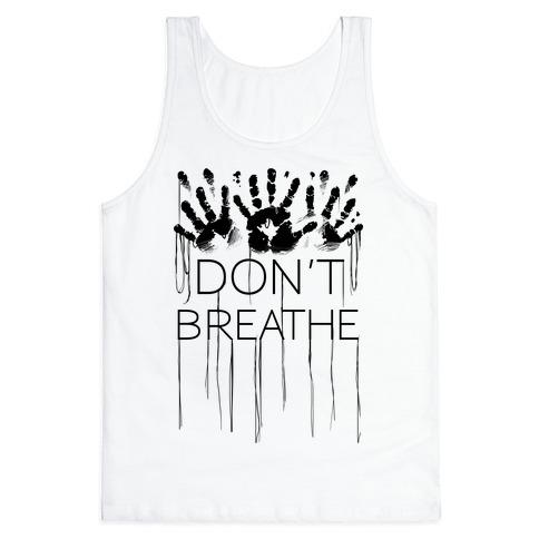 Don't Breath Tank Top