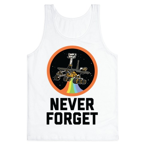 Never Forget Mars Rover Opportunity Tank Top