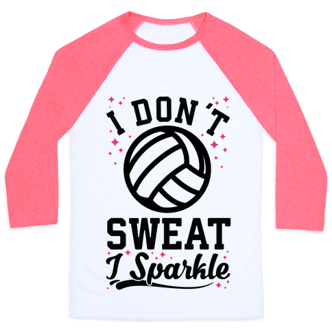 I Don't Sweat I Sparkle Volleyball Baseball Tee