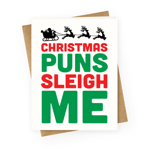 Christmas Puns Sleigh Me Greeting Card