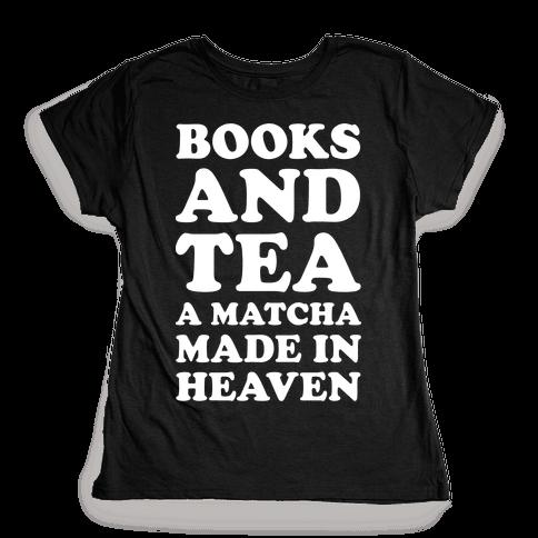 Books A Tea A Matcha Made In Heaven Womens T-Shirt