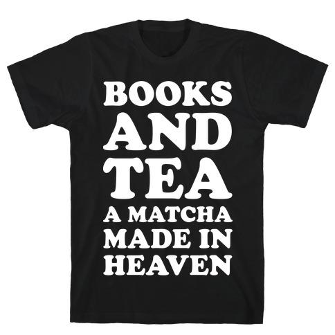 Books A Tea A Matcha Made In Heaven T-Shirt