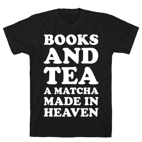 Books A Tea A Matcha Made In Heaven Mens T-Shirt