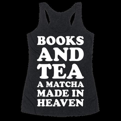 Books A Tea A Matcha Made In Heaven Racerback Tank Top
