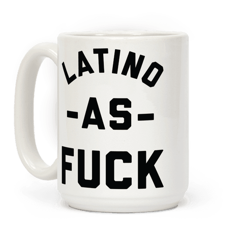 Latino as F*** Coffee Mug