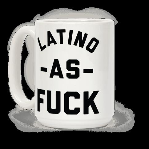 Latino as F*** Coffee Mug
