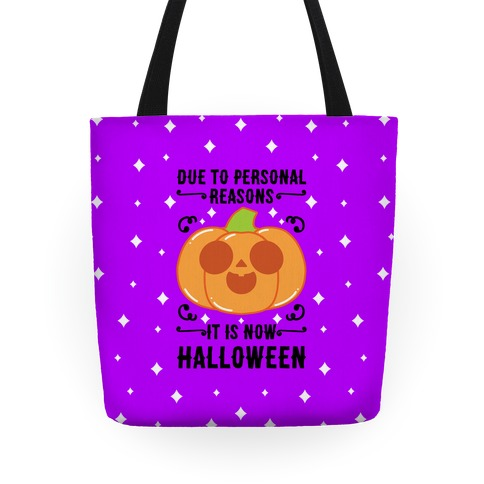 Due To Personal Reasons It Is Now Halloween Pumpkin (BlackText) Tote