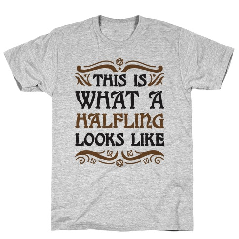 This Is What A Halfling Looks Like T-Shirt