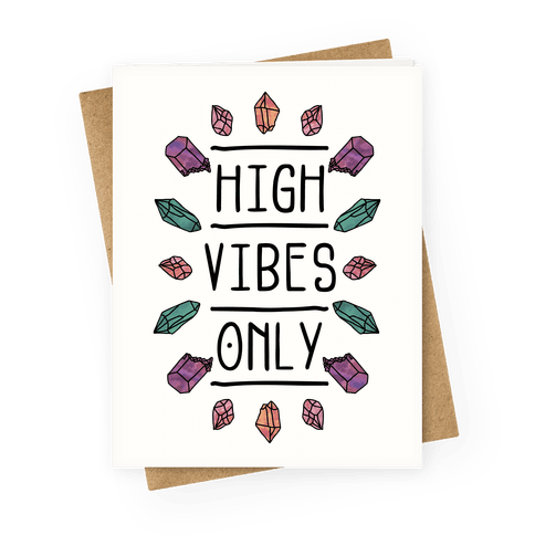 High Vibes Only Greeting Card
