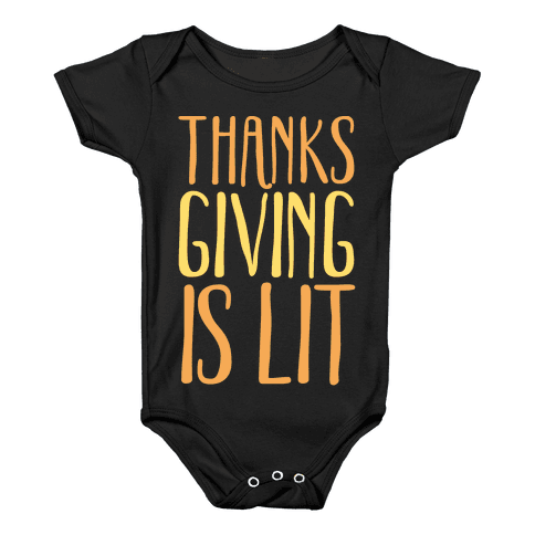 Thanksgiving Is Lit White Print Baby Onesy