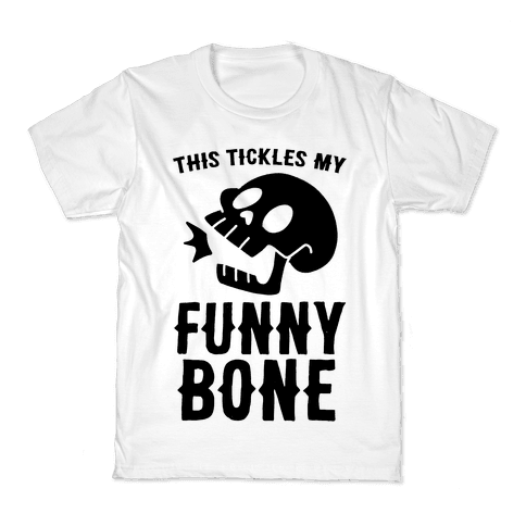 This Tickles My Funny Bone Kids T-Shirt