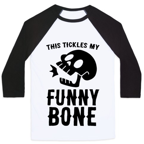 This Tickles My Funny Bone Baseball Tee
