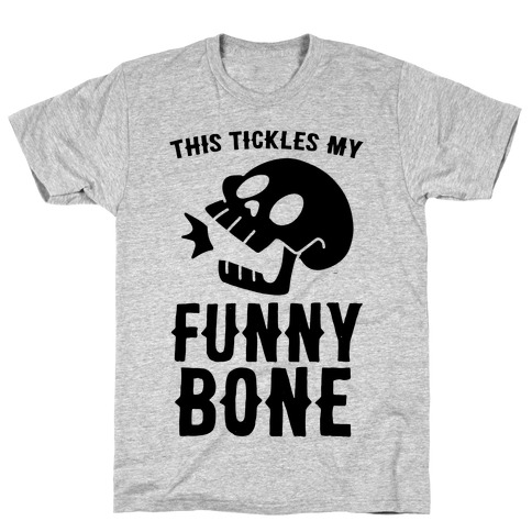 This Tickles My Funny Bone Mens/Unisex T-Shirt