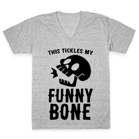 This Tickles My Funny Bone V-Neck Tee Shirt