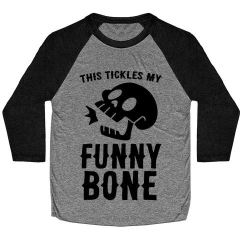 This Tickles My Funny Bone Baseball Tee