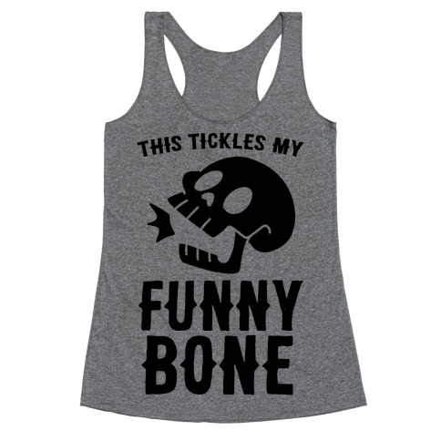 This Tickles My Funny Bone Racerback Tank Top