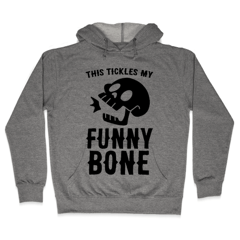 This Tickles My Funny Bone Hooded Sweatshirt