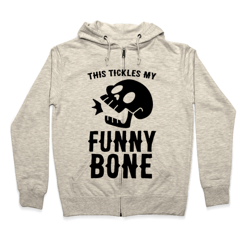 This Tickles My Funny Bone Zip Hoodie