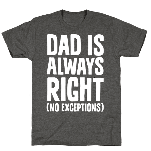 Dad Is Always Right (No Exceptions)