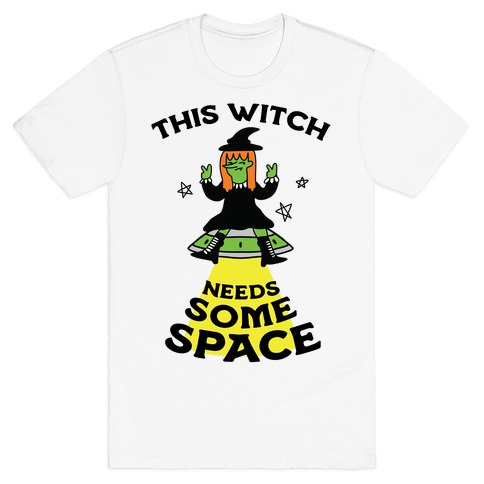 This Witch Needs Some Space T-Shirt