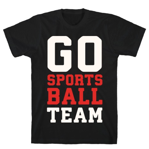Go Sports Ball T-Shirt