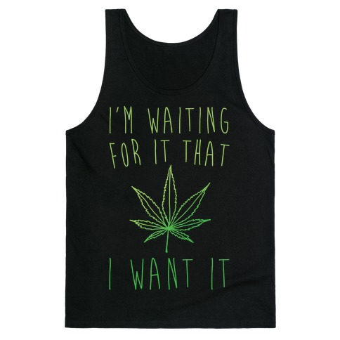 I'm Waiting For It That Green light I Want It Parody White Print Tank Top