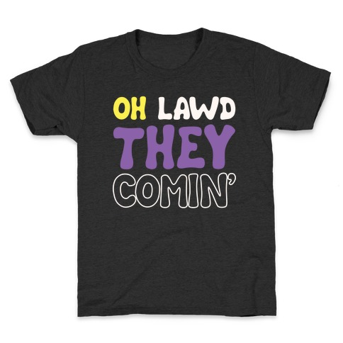 Oh Lawd They Comin' Non-Binary Parody White Print Kids T-Shirt