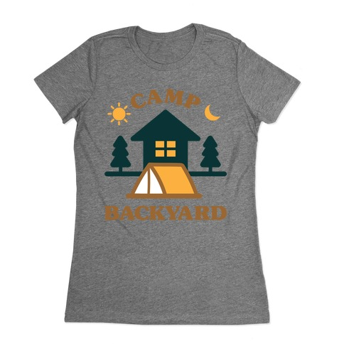 Camp Backyard Womens T-Shirt