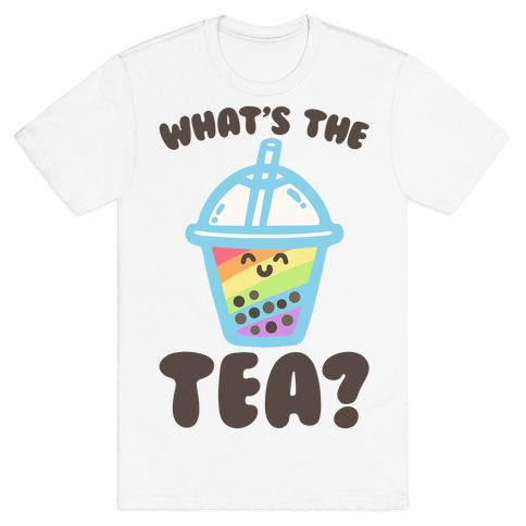 What's The Tea Bubble Tea T-Shirt