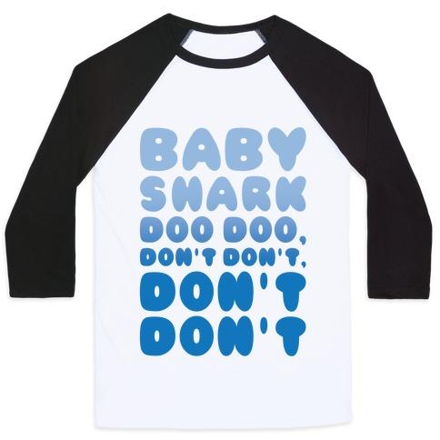 Don't Baby Shark Song Parody Baseball Tee