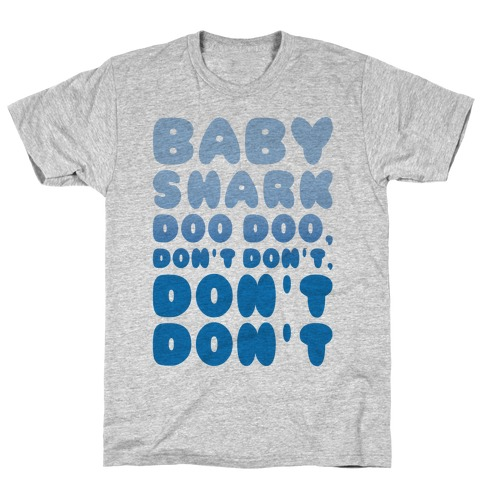Don't Baby Shark Song Parody T-Shirt