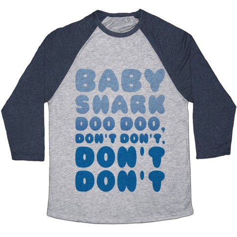 Don't Baby Shark Song Parody Baseball Tee