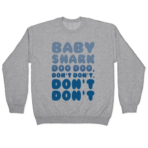 Don't Baby Shark Song Parody Pullover