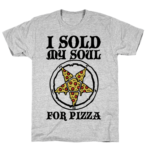 I Sold My Soul For Pizza Mens T-Shirt