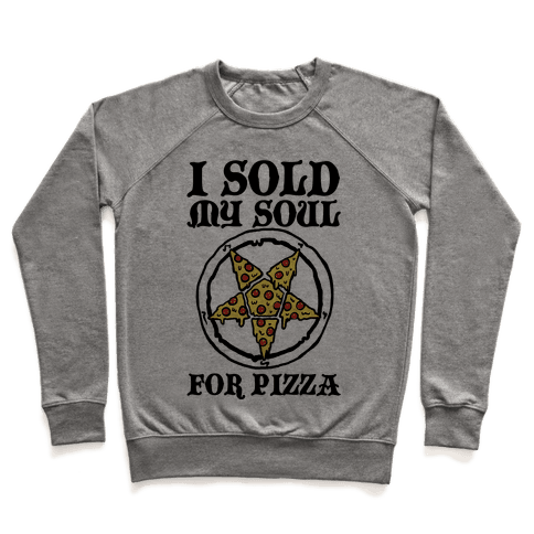 I Sold My Soul For Pizza Pullover