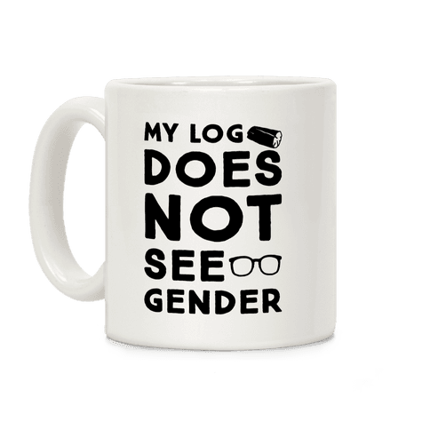 My Log Does Not See Gender Parody Coffee Mug