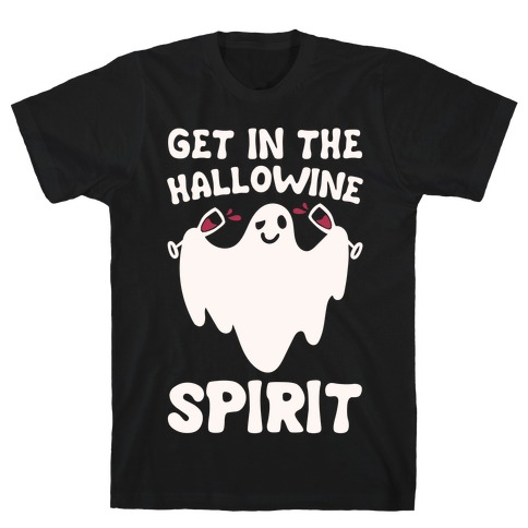 Get in The Hallowine Spirit White Print T-Shirt