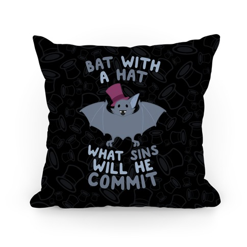 Bat With A Hat What Sins Will He Commit Pillow