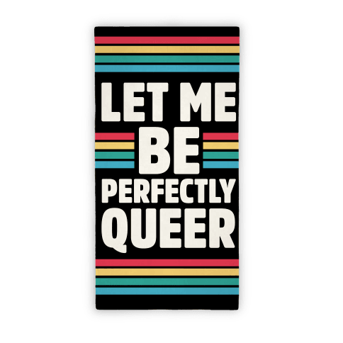 Let Me Be Perfectly Queer Beach Towel