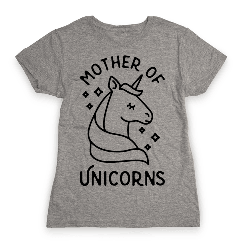 Mother Of Unicorns Womens T-Shirt