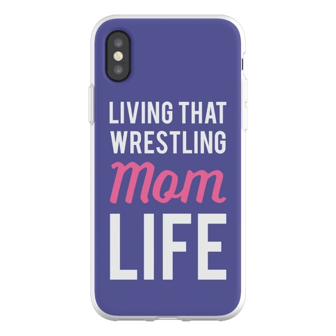 Living That Wrestling Mom Life Phone Flexi-Case