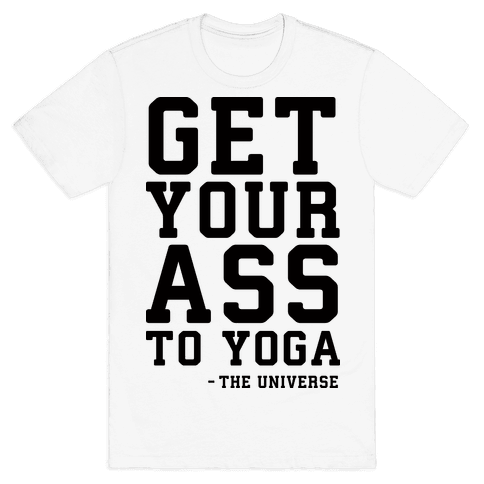 Get Your Ass To Yoga Mens T-Shirt
