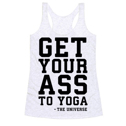 Get Your Ass To Yoga Racerback Tank Top