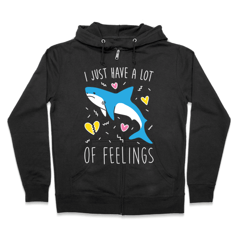 I Just Have A Lot Of Feelings - Shark (White) Zip Hoodie