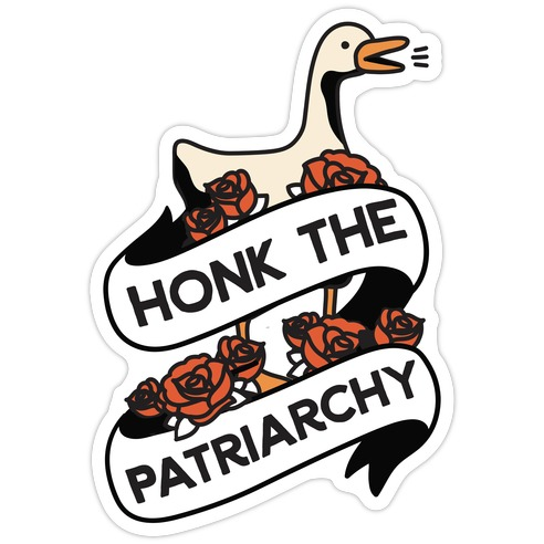 Honk The Patriarchy Goose Die Cut Sticker