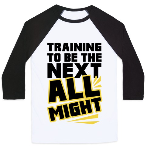 59947ad53d4c0 Training To Be The Next All Might Baseball Tee