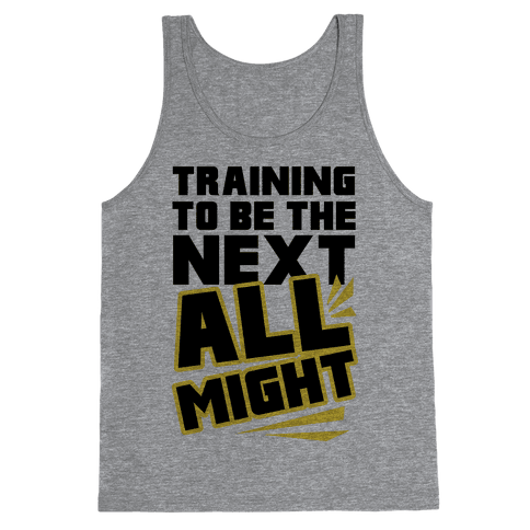 Training To Be The Next All Might Tank Top