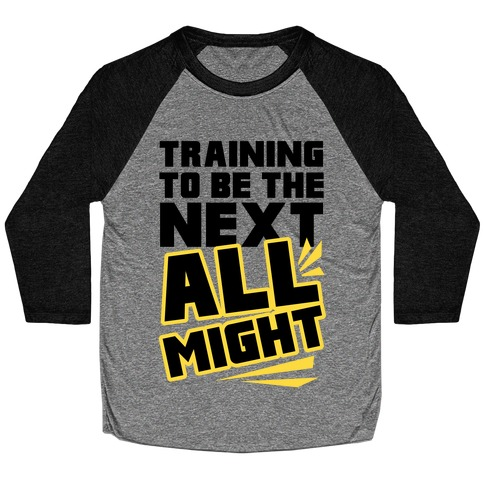 Training To Be The Next All Might Baseball Tee