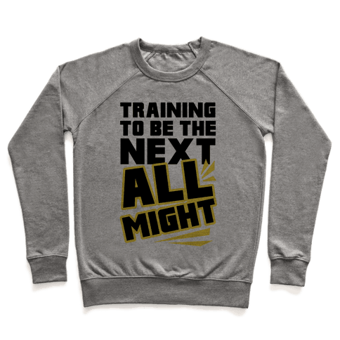 Training To Be The Next All Might Pullover