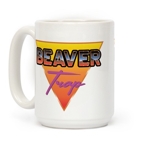 Beaver Trap 99 Parody Coffee Mug